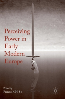 Perceiving Power in Early Modern Europe, Hardback Book