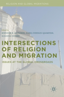 Intersections of Religion and Migration : Issues at the Global Crossroads, Hardback Book