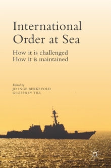 International Order at Sea : How it is challenged. How it is maintained., Hardback Book