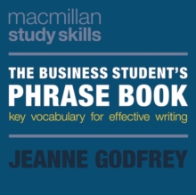 The Business Student's Phrase Book : Key Vocabulary for Effective Writing, Paperback Book