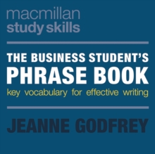 The Business Student's Phrase Book : Key Vocabulary for Effective Writing, PDF eBook