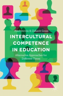 Intercultural Competence in Education : Alternative Approaches for Different Times, Hardback Book
