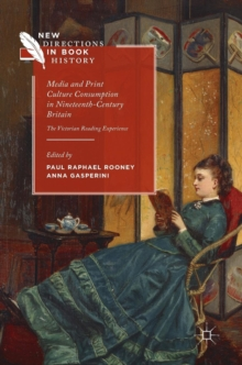 Media and Print Culture Consumption in Nineteenth-Century Britain : The Victorian Reading Experience, Hardback Book