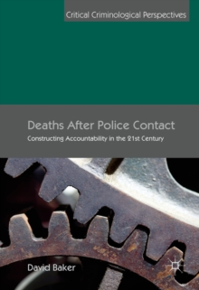 Deaths After Police Contact : Constructing Accountability in the 21st Century, PDF eBook