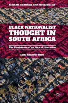 Black Nationalist Thought in South Africa : The Persistence of an Idea of Liberation, Hardback Book