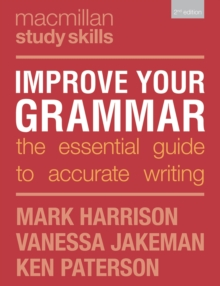 Improve Your Grammar : The Essential Guide to Accurate Writing, PDF eBook