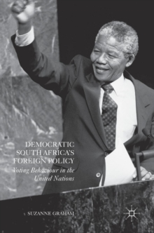Democratic South Africa's Foreign Policy : Voting Behaviour in the United Nations, Hardback Book