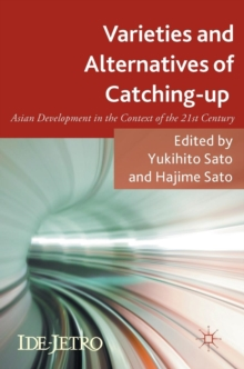 Varieties and Alternatives of Catching-Up : Asian Development in the Context of the 21st Century, Hardback Book