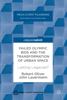 Failed Olympic Bids and the Transformation of Urban Space : Lasting Legacies?, EPUB eBook