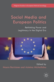 Social Media and European Politics : Rethinking Power and Legitimacy in the Digital Era, Hardback Book