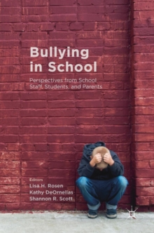 Bullying in School : Perspectives from School Staff, Students, and Parents, Hardback Book