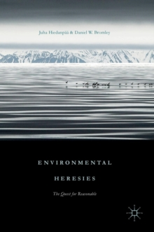 Environmental Heresies : The Quest for Reasonable, Hardback Book