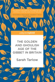 The Golden and Ghoulish Age of the Gibbet in Britain, EPUB eBook