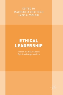 Ethical Leadership : Indian and European Spiritual Approaches, Hardback Book