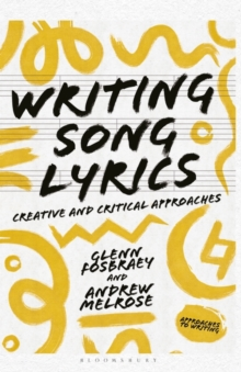 Writing Song Lyrics : A Creative and Critical Approach, Paperback / softback Book