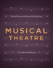 Musical Theatre : A Workbook for Further Study, Paperback Book