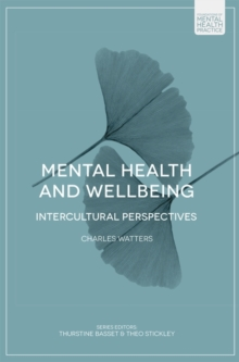 Mental Health and Wellbeing : Intercultural Perspectives, Paperback / softback Book