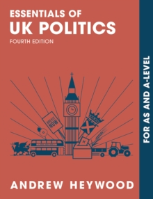 Essentials of UK Politics : For AS and A-Level, EPUB eBook