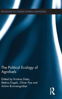 The Political Ecology of Agrofuels, Hardback Book