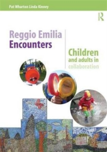 Reggio Emilia Encounters : Children and adults in collaboration, Paperback Book