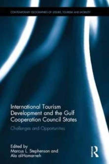International Tourism Development and the Gulf Cooperation Council States : Challenges and Opportunities, Hardback Book