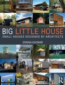 BIG little house : Small Houses Designed by Architects, Paperback Book
