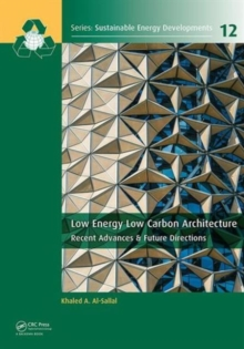 Low Energy Low Carbon Architecture : Recent Advances & Future Directions, Hardback Book