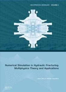 Numerical Simulation in Hydraulic Fracturing: Multiphysics Theory and Applications, Hardback Book