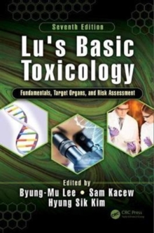 Lu's Basic Toxicology : Fundamentals, Target Organs, and Risk Assessment, Seventh Edition, Paperback Book