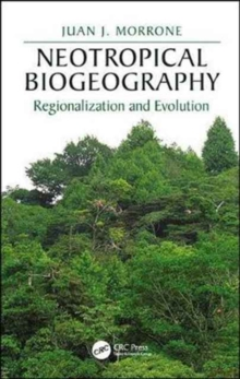 Neotropical Biogeography : Regionalization and Evolution, Hardback Book