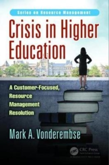 Crisis in Higher Education : A Customer-Focused, Resource Management Resolution, Hardback Book