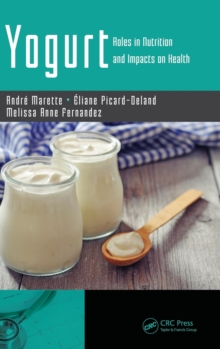 Yogurt : Roles in Nutrition and Impacts on Health, Hardback Book