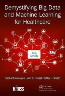 Demystifying Big Data and Machine Learning for Healthcare, Hardback Book