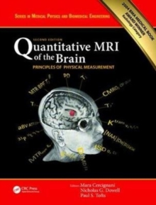 Quantitative MRI of the Brain : Principles of Physical Measurement, Second edition, Hardback Book