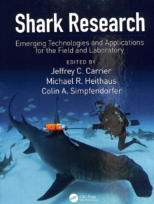Shark Research : Emerging Technologies and Applications for the Field and Laboratory, Hardback Book
