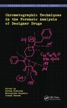 Chromatographic Techniques in the Forensic Analysis of Designer Drugs, Hardback Book
