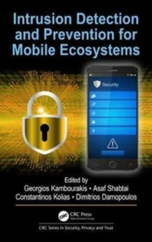 Intrusion Detection and Prevention for Mobile Ecosystems, Hardback Book