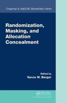 Randomization, Masking, and Allocation Concealment, Hardback Book