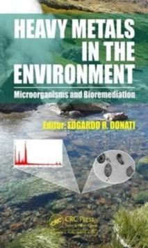 Heavy Metals in the Environment : Microorganisms and Bioremediation, Hardback Book