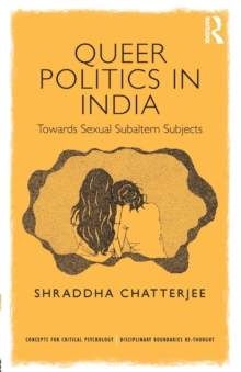 Queer Politics in India: Towards Sexual Subaltern Subjects, Paperback Book