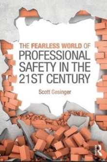 The Fearless World of Professional Safety in the 21st Century, Paperback Book
