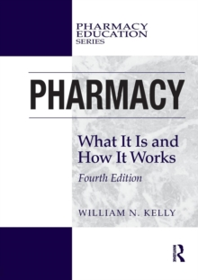Pharmacy : What It Is and How It Works, Paperback / softback Book