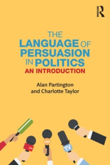 The Language of Persuasion in Politics : An Introduction, Paperback / softback Book
