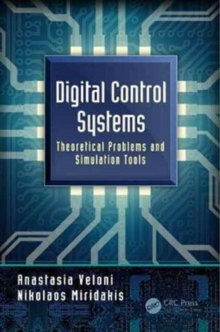 Digital Control Systems : Theoretical Problems and Simulation Tools, Hardback Book