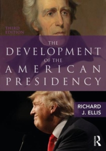 The Development of the American Presidency, Paperback Book