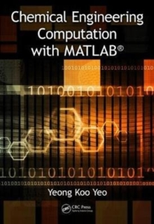 Chemical Engineering Computation with MATLAB (R), Hardback Book
