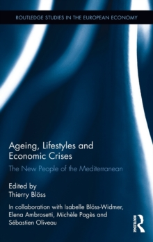 Ageing, Lifestyles and Economic Crises : The New People of the Mediterranean, Hardback Book