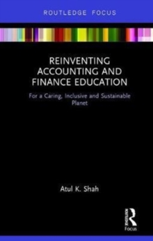 Reinventing Accounting and Finance Education : For a Caring, Inclusive and Sustainable Planet, Hardback Book