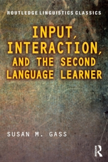 Input, Interaction, and the Second Language Learner, Paperback Book