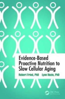 Evidence-Based Proactive Nutrition to Slow Cellular Aging, Paperback Book